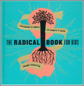The Radical Book for Kids by Champ Thornton